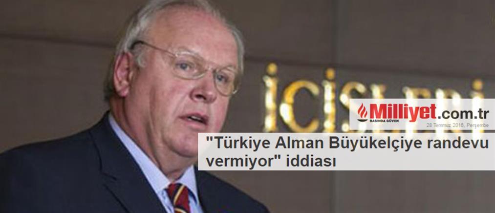 Milliyet: Η Τουρκία δεν κλείνει ραντεβού στον Γερμανό Πρέσβη