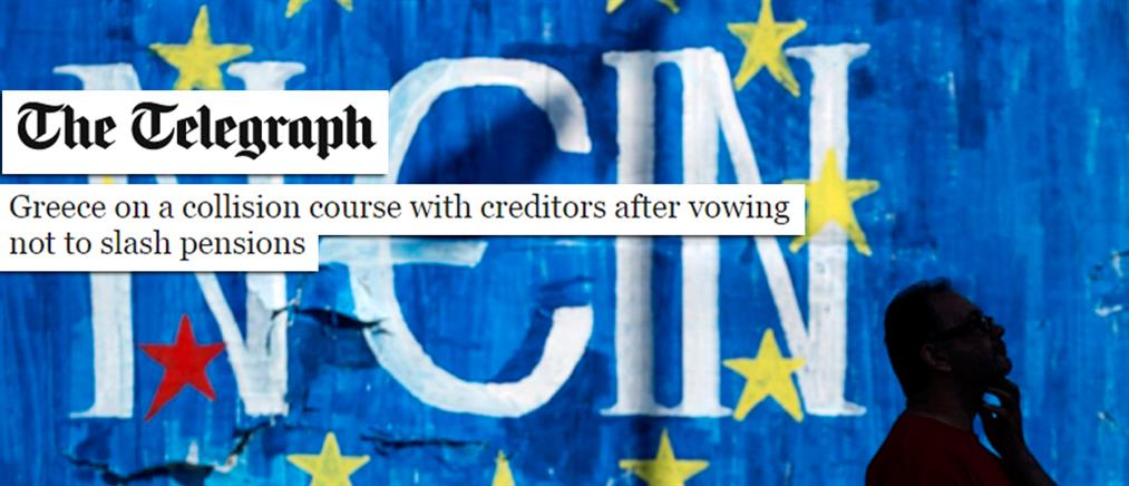 Telegraph: Σε τροχιά σύγκρουσης με τους δανειστές η Ελλάδα