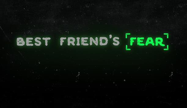 BEST FRIEND'S FEAR