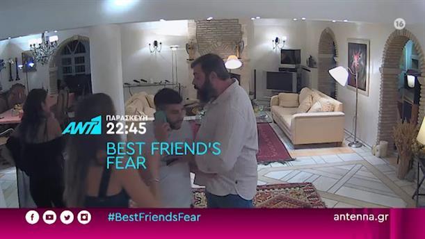 BEST FRIEND'S FEAR - Παρασκευή 26/06