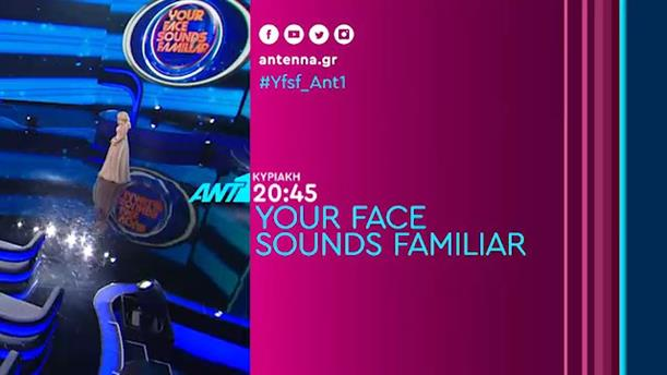 Your Face Sounds Familiar - Κυριακή 24/3