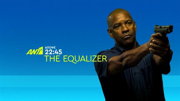The Equalizer - Δευτέρα 16/9